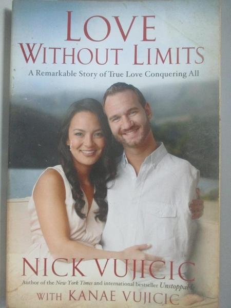 【書寶二手書T6/勵志_DCJ】Love Without Limits_Nick Vujicic