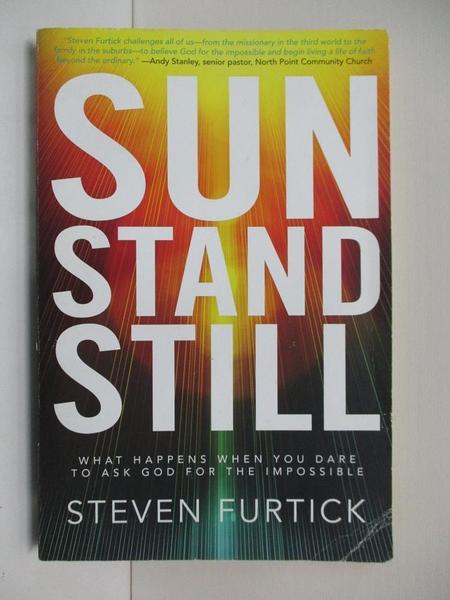 【書寶二手書T4/宗教_KXO】Sun Stand Still: What Happens When You Dare to Ask God for the Impossible_Furtick, Steven