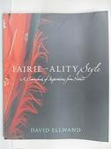 【書寶二手書T1/原文書_D3A】Fairie-ality Style: A Sourcebook of Inspirations…