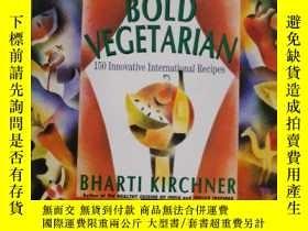 二手書博民逛書店The罕見Bold Vegetarian 150 Innovative International Recipes