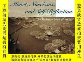 二手書博民逛書店【罕見】Monet, Narcissus and Self-reflection: The Modernist M