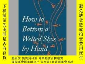 二手書博民逛書店How罕見to Bottom a Welted Shoe by Hand-如何用手打底有縫的鞋Y465786