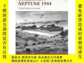 二手書博民逛書店Operation罕見Neptune 1944: D-Day's Seaborne A...-1944年