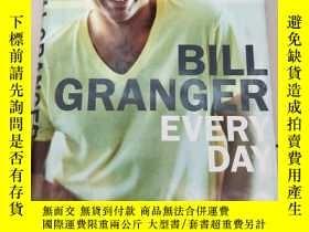 二手書博民逛書店Bill罕見Granger Every Day比爾·格蘭傑每一天【精裝 原版 庫存】Y6318 Bill Gr
