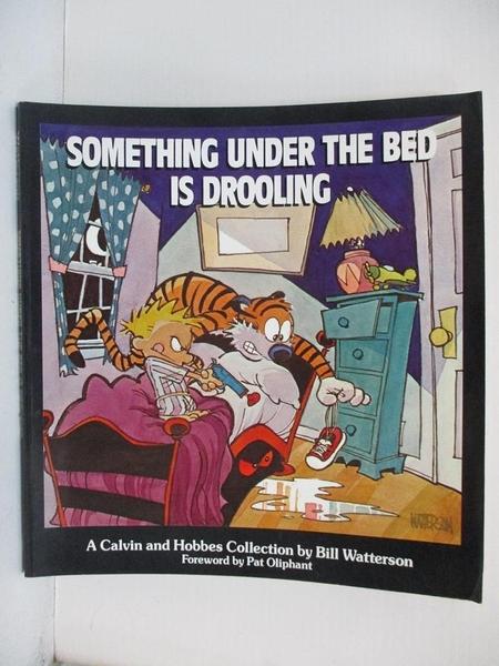 【書寶二手書T1/少年童書_JKG】Something Under the Bed Is Drooling_Watterson, Bill