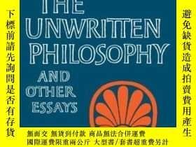 二手書博民逛書店The罕見Unwritten Philosophy And Other EssaysY255562 F. M.