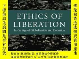 二手書博民逛書店Ethics罕見Of Liberation-解放倫理Y436638 Enrique Dussel Duke U