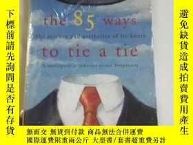 二手書博民逛書店The罕見85 ways to tie a tieY206777