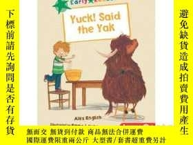 二手書博民逛書店Yuck!罕見Said the YakY346464 Alex