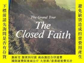 二手書博民逛書店The罕見Closed FaithY9757 Closed 外文