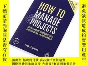 二手書博民逛書店如何管理項目罕見英文原版 How to Manage Projects 項目管理 Paul J. Fielding