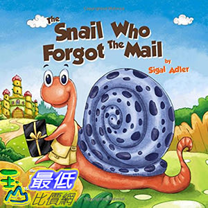 [106美國直購] 2017美國暢銷兒童書 The Snail Who Forgot The Mail: Teach your kid patience (BOOKS FOR KIDS 1)