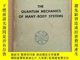二手書博民逛書店THE罕見QUANTUM MECHANICS OF MANY-BODY SYSTEMS(P011)Y17341