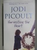 【書寶二手書T1/原文小說_MNC】Harvesting the Heart_Jodi Picoult