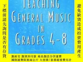二手書博民逛書店Teaching罕見General Music In Grades 4-8Y364682 Regelski O
