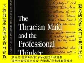 二手書博民逛書店The罕見Thracian Maid And The Professional Thinker-色雷斯少女與職業思