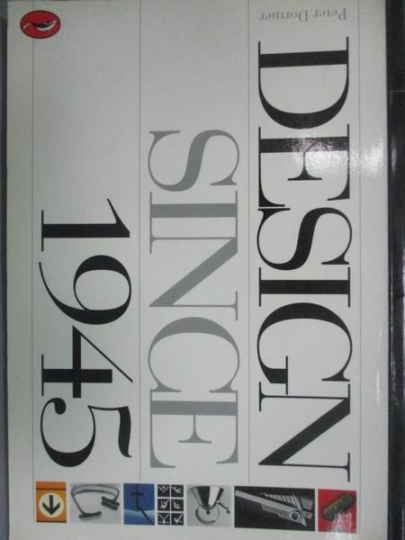 【書寶二手書T3/攝影_IBE】Design Since 1945 (World of Art)_Dormer, Pet