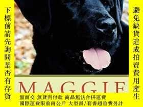 二手書博民逛書店Maggie:罕見The Dog Who Changed My Life-麥琪:改變了我生活的狗Y346464