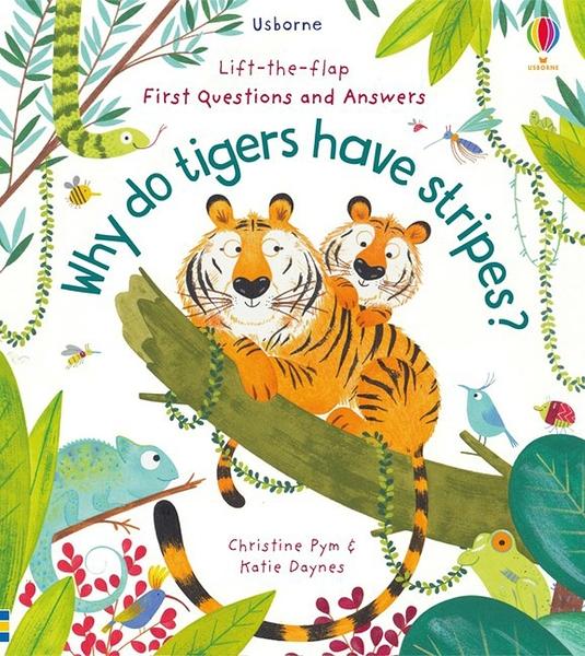 【動物特徵.幼兒科普書】WHY DO TIGERS HAVE STRIPES /VERY FIRST QUESTIONS AND ANSWERS /硬頁翻翻書