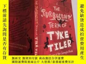 二手書博民逛書店THE罕見TURBULENT TERM OF TYKE TILER:TYKE TILER的湍流TERMY200