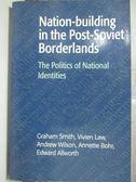【書寶二手書T4/政治_ZJY】Nation-building in the Post-Soviet Borderlan