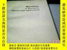 二手書博民逛書店Wavelets:罕見A Tutorial in Theory