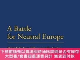 二手書博民逛書店A罕見Battle For Neutral EuropeY255174 Edward Corse Blooms