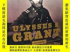 二手書博民逛書店Ulysses罕見S. Grant: An Album(威廉·S. 麥克菲利(尤裏西斯·格蘭特畫傳),普利策
