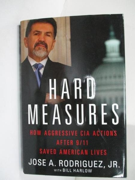 【書寶二手書T4/傳記_EBF】Hard Measures_Jose A. Rodriguez