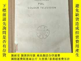 二手書博民逛書店receiving罕見PAL colour television(P3619)Y173412