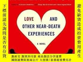 二手書博民逛書店Love罕見And Other Near-death ExperiencesY256260 Mil Milli