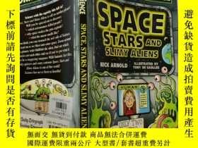二手書博民逛書店SPACE罕見,STARS AND SLIMY ALIENS:太空,星星和粘糊糊的外星人Y200392