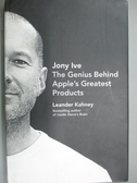 【書寶二手書T7/廣告_POY】Jony Ive: The Genius Behind Apple's Greatest