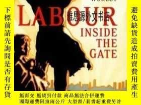 二手書博民逛書店【罕見】2009年出版 Labour Inside The GateY236371 Matthew Worle