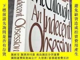二手書博民逛書店An罕見Indecent Obsession (精裝)Y5834