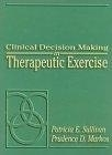 二手書博民逛書店 《Clinical Decision Making in Therapeutic Exercise》 R2Y ISBN:0838540457