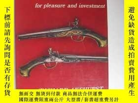二手書博民逛書店ANTIQUE罕見WEAPONS FOR PLEASURE AND INVESTMENT古董武器的樂趣和投資Y
