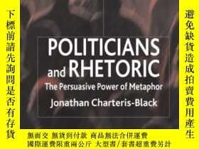 二手書博民逛書店Politicians罕見And Rhetoric: The Persuasive Power Of Metaph