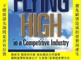 二手書博民逛書店Flying罕見High In A Competitive IndustryY256260 Loizos He