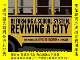 二手書博民逛書店Reforming罕見A School System Reviving A City: The Promise O