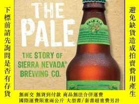 二手書博民逛書店Beyond罕見the Pale: The Story of Sierra Nevada Brewing Co.奇