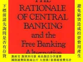 二手書博民逛書店The罕見Rationale Of Central Banking-中央銀行的理論基礎Y436638 Vera