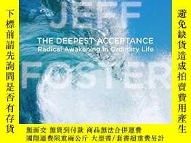 二手書博民逛書店The罕見Deepest AcceptanceY255562 Jeff Foster Sounds True