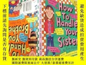 二手書博民逛書店how罕見to handle your sister : 怎麽對付你妹妹.Y200392