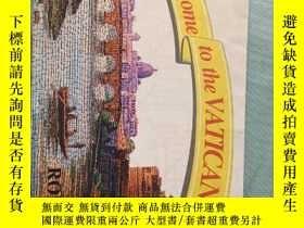 二手書博民逛書店地圖:ROME WeIcome罕見to the VATICAN(羅馬 梵蒂岡)(意英法文)Y230069