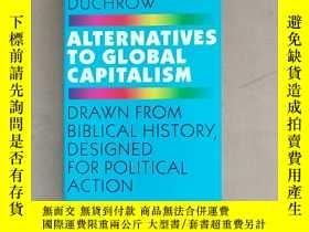 二手書博民逛書店Alternatives罕見to Global Capitalism: Drawn from Biblical H