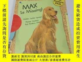 二手書博民逛書店MAX罕見IS Missing(英文)Y200392 BY BE
