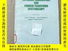 二手書博民逛書店infrared,correlation罕見and fourier transform spectroscopy(