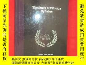 二手書博民逛書店The罕見Study of Ethics;a Syllabus