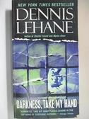 【書寶二手書T1/原文小說_B9A】Darkness, Take My Hand_Lehane, Dennis